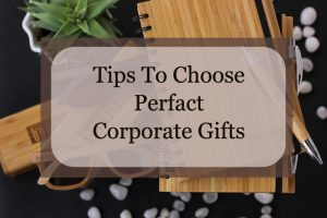 tips to choose corporate gifts