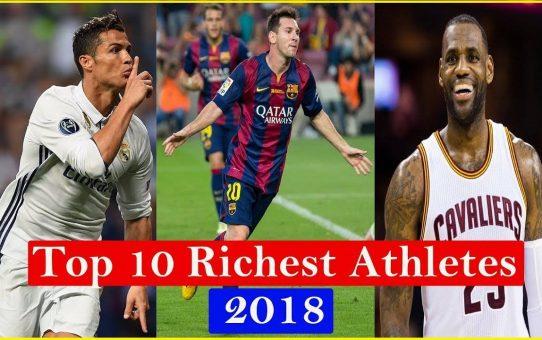 Richest Athlete in The World 2018