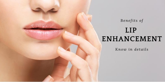 Know in details the benefits of lip enhancements
