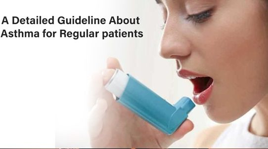 A detailed guideline about asthma for regular patients